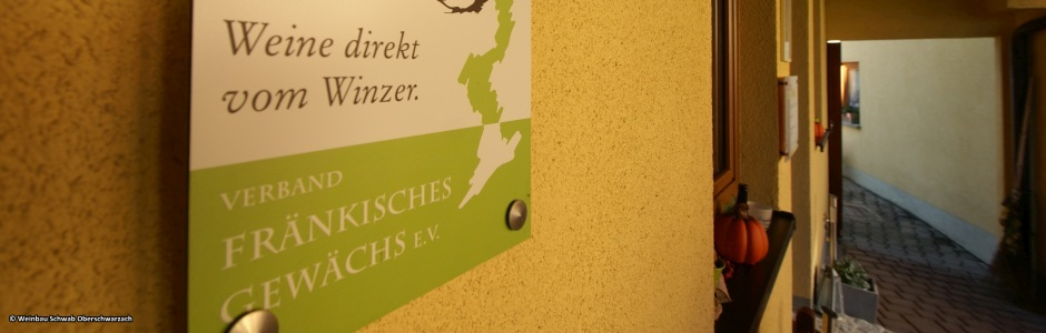 Fränkisches Gewächs Hausschild Winzerhof Schwab Oberschwarzach