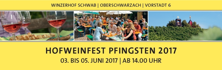 Hofweinfest 2017 - Winzerhof Schwab